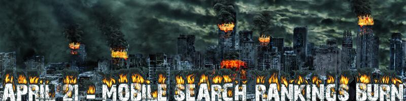 MOBILEGEDDON-SEARCH-RANKINGS-BURN-APRIL-21-FOSS-MARKETING-GROUP